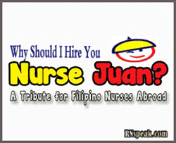 Why Should I Hire You Nurse Juan? A Tribute for Filipino Nurses Abroad