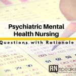 Psychiatric Mental Health Nursing - Nursing Practice Test