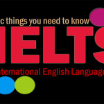 IELTS - The basic things you need to know