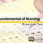 Nursing Practice Test - Fundamental of Nursing