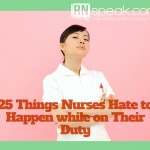 25 Things Nurses Hate to Happen While on Their Duty