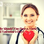 Why Should You Date a Nurse this Valentine's Day ?