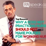 Top Reasons Why a Boss not Practicing Nursing Should NOT make Policies for Working Nurses