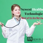Newest Healthcare Technologies Most of Us Are Not Aware Of