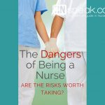 The Dangers of Being a Nurse - Are the Risks Worth Taking?