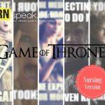Game of Thrones Memes - Nursing Version